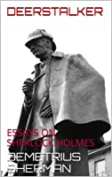 sherlock holmes essays Sherlock holmes watson's primary role in the sherlock holmes is narrating the story the narrator (watson) mostly starts his stories in the middle of an action or scene i am afraid, watson that i shall i have to go, said holmes the style in he narrates the scene is informal but in a civil and polite way.