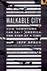 Book cover for Walkable City: How Downtown Can Save America, One Step at a Time