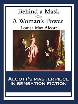 Behind a Mask by Louisa May Alcott (5 star review)