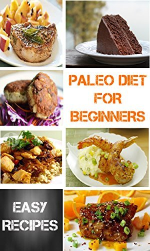 Paleo-Diet-For-Beginners-36-Delicious-Recipes-with-7-Day-Paleo-Diet-Plan