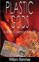 Plastic Gods (A Rich Coleman Novel Book 2)