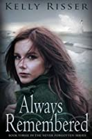 Always Remembered: Book Three in the Never Forgotten Series