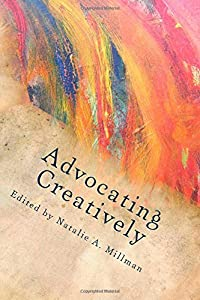 Advocating Creatively: Stories of Contemporary Social Change Pioneers