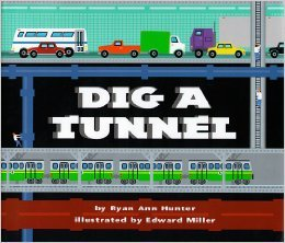 Dig A Tunnel by Ryan Ann Hunter