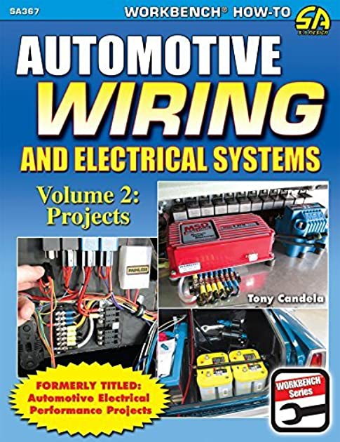 automotive wiring and electrical systems vol 2 projects by tony rh goodreads com Automotive Wiring Diagrams Online Automotive Electrical Wiring Harness