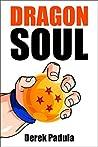 Dragon Soul: 30 Years of Dragon Ball Fandom