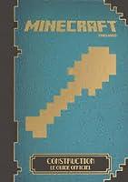 Minecraft: Construction Le guide officiel