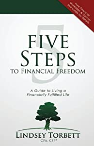 5 Steps to Financial Freedom: A Guide to Living a Financially Fulfilled Life
