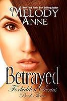Betrayed (Forbidden, #3)