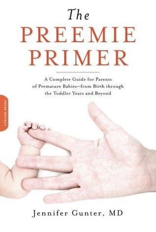 The Preemie Primer by Jennifer Gunter