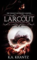 Larcout (Fire Born, Blood Blessed #1)