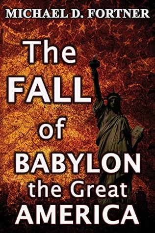 The Fall of Babylon the Great America (Bible Prophecy Revealed Book 3)