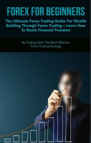 The Ultimate Forex Trading Guide For