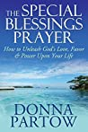 The Special Blessings Prayer: Beyond Forgiveness To Unleash God's Love, Favor & Power Upon Your Life