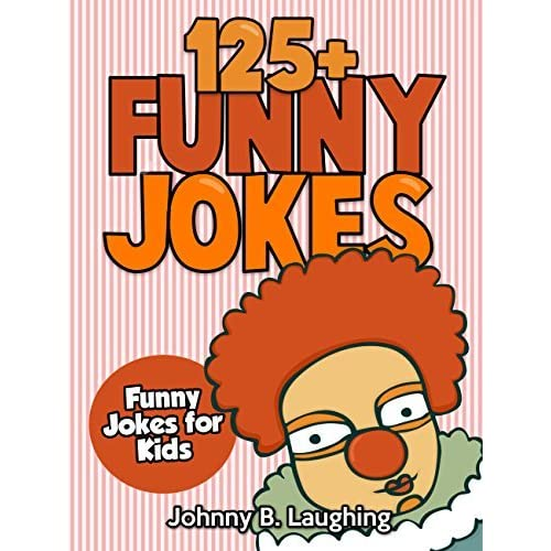 Funny Jokes (FREE Joke Book Download Included!): 125+ Hilarious