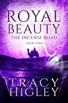 Royal Beauty (The Incense Road #3)