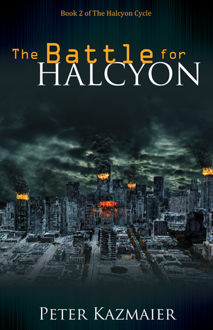 The Battle for Halcyon by Peter Kazmaier