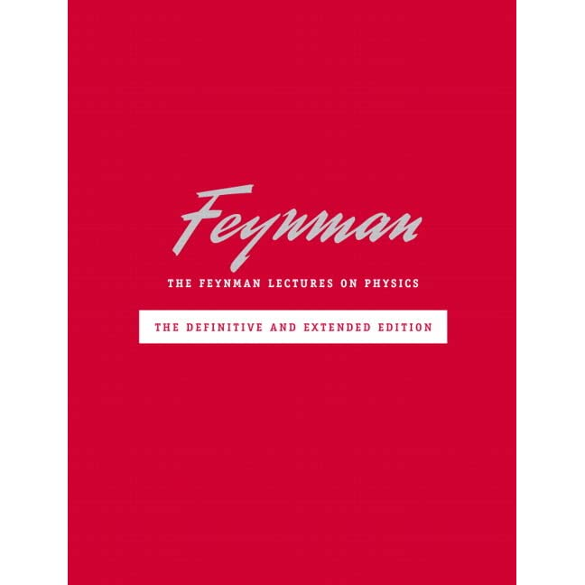 The Feynman Lectures on Physics by Richard P  Feynman