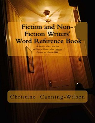 Fiction and Non-Fiction Writers' Word Reference Book (Fiction and Non-Fiction Writers Word Reference Book 1)
