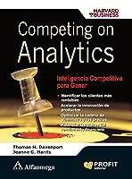 Competing On Analytics: Inteligencia Competitiva Para Ganar