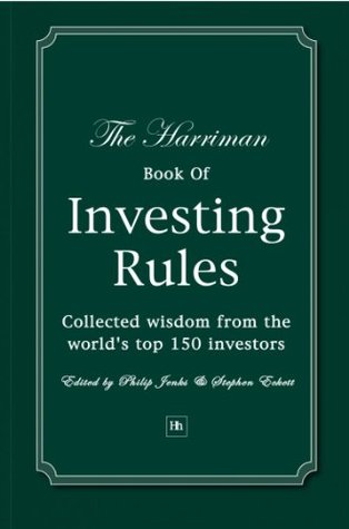 The Harriman Book Of Investing Rules: Invaluable Advice from 150 Master Investors (Harriman Rules)