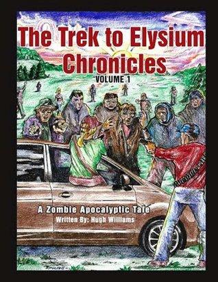 A Zombie Apocalytpic Tale (The Trek to Elysium Chronicles #1)