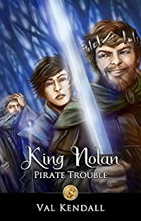King Nolan - Pirate Trouble: A Fantasy Story for Kids