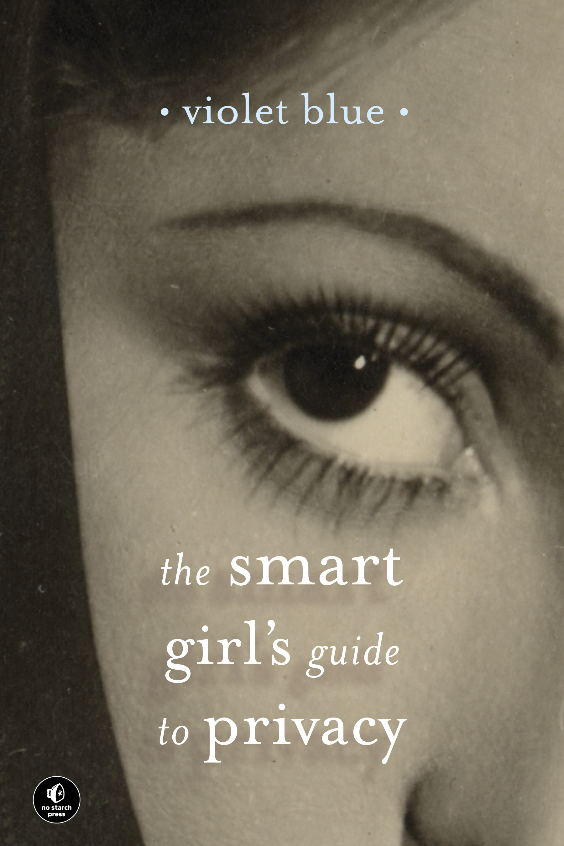 Violet Blue The Smart Girl's Guide to Privacy
