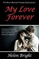 My Love Forever (The Night Movers Vampire Series #1)
