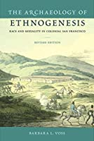 Archaeology of Ethnogenesis: Race and Sexuality in Colonial San Francisco