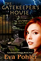 The Gatekeeper's House (The Gatekeeper's Saga #4)