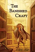 The Banished Craft (Shkode, # 1)
