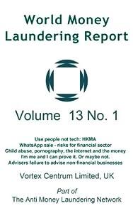 World Money Laundering Report Volume 13 Number 1