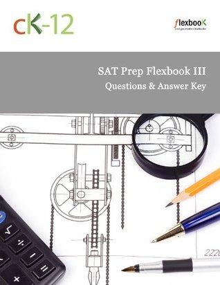 SAT Prep Flexbook III: Questions & Answer Key