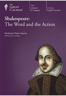 The Great Courses - Shakespeare - The Word and the Action - Peter Saccio, Ph.D.