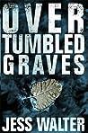 Over Tumbled Graves (Caroline Mabry, #1)