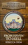 From Haven to Hell (Tales of the Captain Duke, #2)