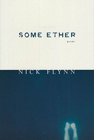 Some Ether By Nick Flynn