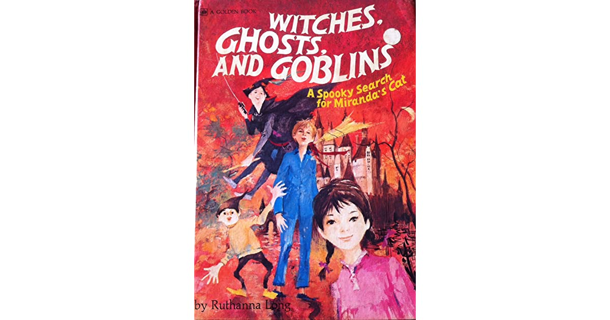 Witches, Ghosts, And Goblins: A Spooky Search For Miranda ...