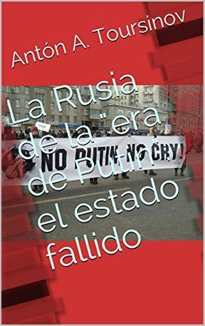 "La Rusia de la ""era de Putin"": el estado fallido"