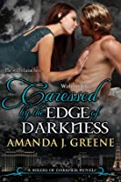 Caressed by the Edge of Darkness (Rulers of Darkness, #5)