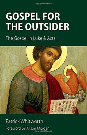 Gospel for the Outsider: The Gospel in Luke & Acts