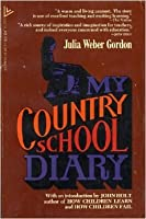 My Country School Diary: An Adventure in Creative Teaching