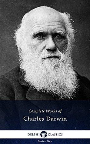 Complete Works Of Charles Darwin By Charles Darwin