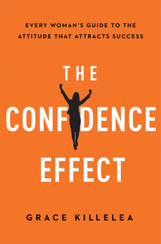 The Confidence Effect by Grace Killelea