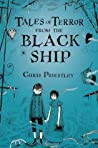 Tales of Terror from the Black Ship by Chris Priestley