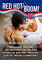 Red Hot and BOOM! A Sizzling Hot Collection of Stories