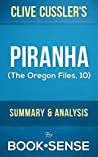 Piranha: (The Oregon Files) by Clive Cussler & Boyd Morrison | Summary & Analysis