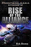 """Ep.#12 - """"Rise of the Alliance"""": Volume 12 (The Frontiers Saga)"""