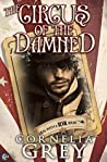 The Circus of the Damned by Cornelia Grey